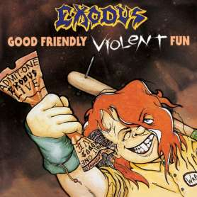 EXODUS - Good friendly...