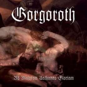 GORGOROTH - Ad majorem...