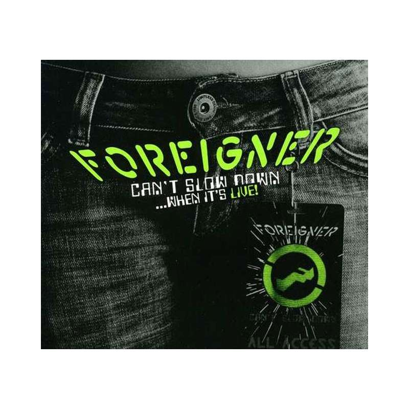 FOREIGNER - Can´t Slow When it´s Live
