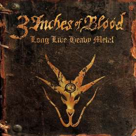 3 INCHES OF BLOOD - Long Live Heavy Metal - Cd