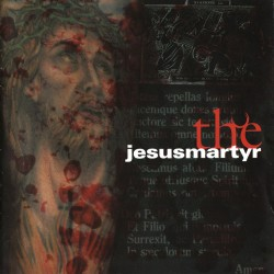JESUS MARTYR The Jesus Martyr