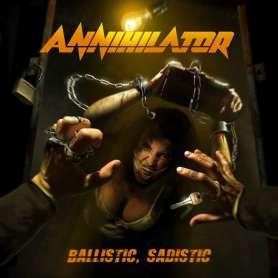 ANNIHILATOR - Ballistic , sadistic - Cd