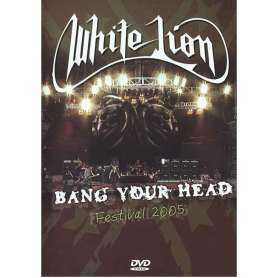 WHITE LION - Bang your head. Festival 2005 - DVD