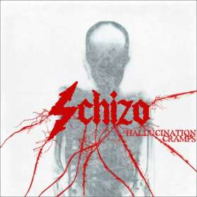 SCHIZO - Hallucination Cramps