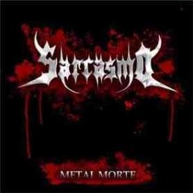 SARCASMO - Metal morte