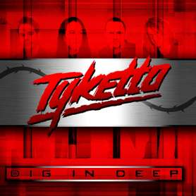 TYKETTO - Dig in deep - Cd