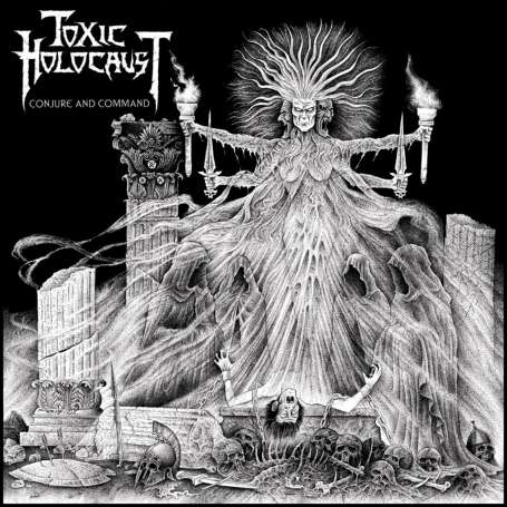 TOXIC HOLOCAUST - Conjure and command - Cd