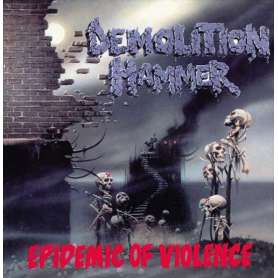 DEMOLITION HAMMER - Epidemic of violence