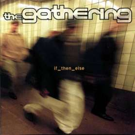 THE GATHERING - if them else - Cd