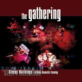THE GATHERING - Sleepy Buildings - A Semi Acoustic Evening - Cd