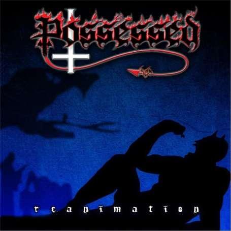 POSSESSED - Reanimation - Cd + Dvd Dual Disc