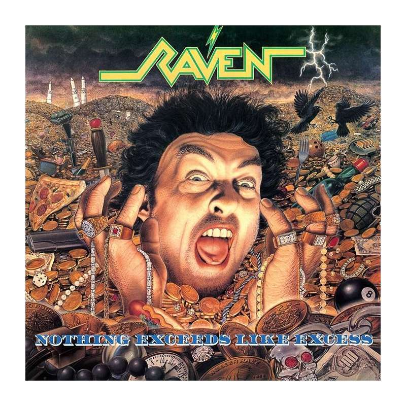 RAVEN - Nothing exceeds like excess
