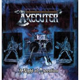 AXECUTER - A Night Of Axecution - Cd