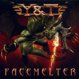 Y & T Facemelter