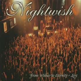 NIGHTWISH  - From Wishes To...