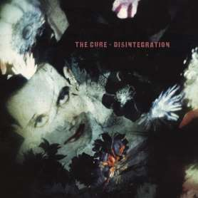 The Cure Disintegration...