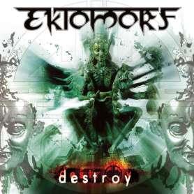 EKTOMORF - Destroy - Cd
