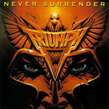TRIUMPH  - Never Surrender - Cd ( Remaster )
