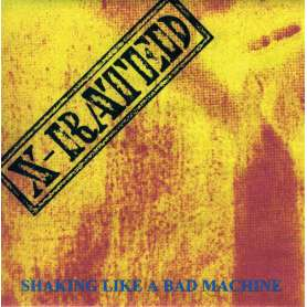X-RATED  - Shaking Like a Bad Machine - Cd