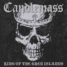 CANDLEMASS - King if the grey islands - Cd