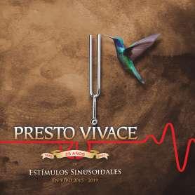 PRESTO VIVACE - Estimulos Sinusoidales Vivo 2015/ 2019 - 2Cd