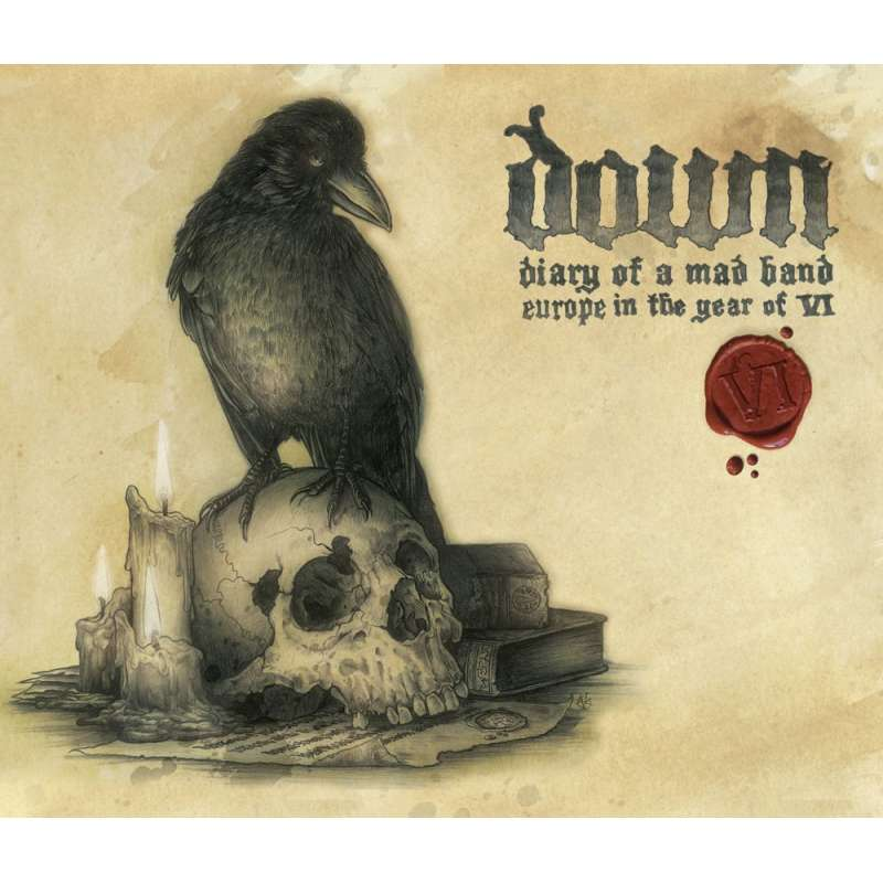 DOWN - Diary Of A Mad Band. Europe In The Year Of VI - Cd+DVD