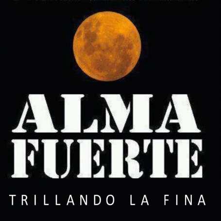 ALMAFUERTE - Trillando la fina - CD Digifile