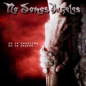 NO SOMOS ANGELES - LP - No te rendiras, no te dejare