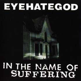 EYEHATEGOD - In The Name of...