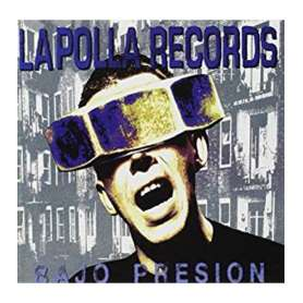 LA POLLA RECORDS - Bajo presion - Cd