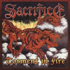 SACRIFICE - Torment In Fire - 2Cd
