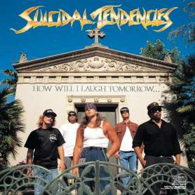 Suicidal Tendencies - How Will I Laugh Tomorrow When I Can't Even Smile Today - Cd