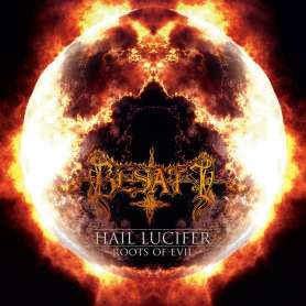 BESATT - Hail Lucifer & Roots Of Evil - Cd