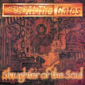 AT THE GATES - Slaughter of The Soul - Cd