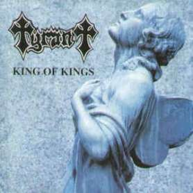 TYRANT - King of Kings