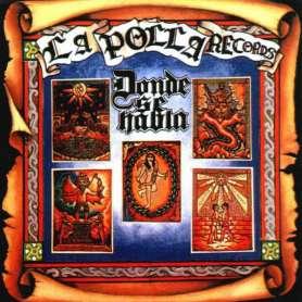 LA POLLA RECORDS - Donde se...