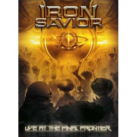 "IRON SAVIOR  - ""Live  at the final  Frontiers "" - DVD"