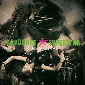 HARDCORE SUPERSTAR - C´mon Take On Me