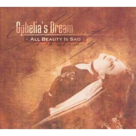 OPHELIA S DREAM - All Beauty Is Sad - Cd