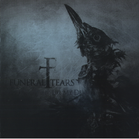 FUNERAL TEARS  - Your Life My Death - Cd