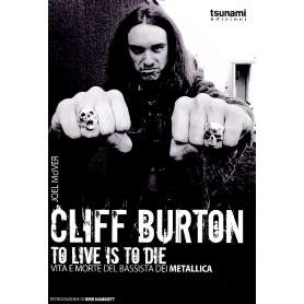 TO live is to die - Cliff burton - Libro