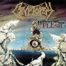 CRYPTOPSY  - Blasphemy Made Flesh - Cd