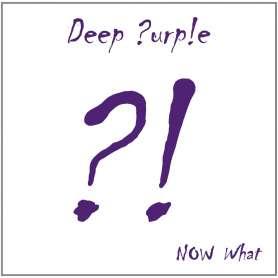 DEEP PURPLE  - Now What?! -...