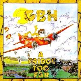 GBH - A Fridge Too Far - Cd