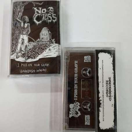 NO CLASS - I Piss On You Grave Unreleased Demo 97 - Casette