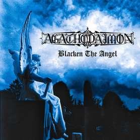 AGATHODAIMON - Blacken The Angel - Cd