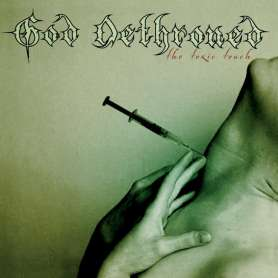 GOD DETHRONED - The toxic...