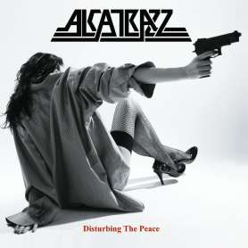 ALCATRAZZ - Disturbing The Peace - 2Cd