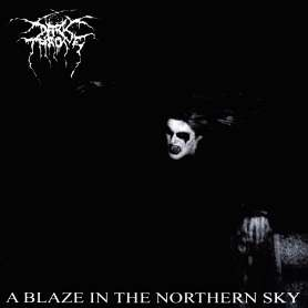 DARKTHRONE - A Blaze In The...