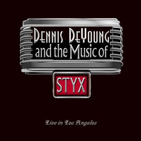 DENNIS DEYOUNG AND THE MUSIC OF STYX - Live in Los Angeles 2CD/DVD